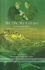 My life, my culture :  autobiography and lectures on the relationship between Tibetan medicine, Buddhist philosophy and Tibetan astrology and astronomy /