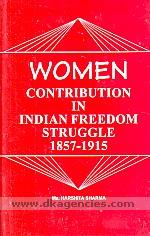 Women :  contribution in Indian freedom struggle, 1857-1915 /