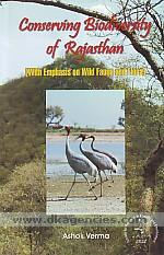 Conserving biodiversity of Rajasthan :  with emphasis on wild fauna and flora /
