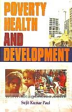 Poverty, health and development /