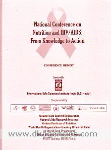 National Conference on Nutrition and HIV/AIDS: from Knowledge to Action :  conference report /