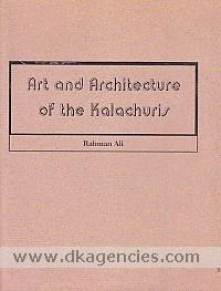 Art & architecture of the Kalacuris /