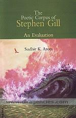 The poetic corpus of Stephen Gill :  an evaluation /