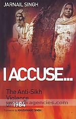 I accuse- :  the anti-Sikh violence of 1984 /