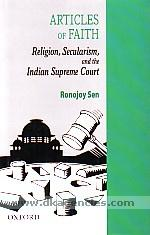Articles of faith :  religion, secularism, and the Indian Supreme Court /