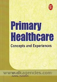 Primary healthcare :  concepts and experiences /
