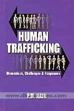 Human trafficking :  dimensions, challenges and responses /