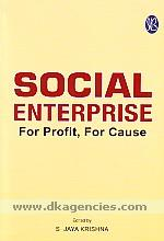 Social enterprise :  for profit, for cause /