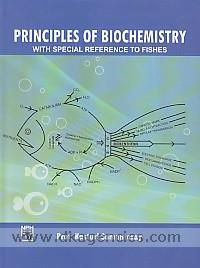 Principles of biochemistry :  with special reference to fishes /