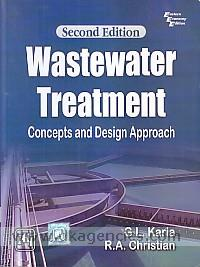 Wastewater treatment :  concepts and design approach /