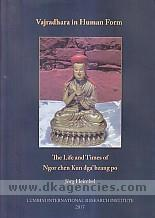 Vajradhara in human form :  the life and times of Ngor Chen Kun Dga'bzang po /