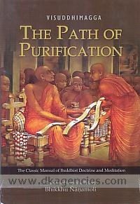 The path of purification =  Visuddhimagga /