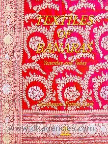 Textiles of Banaras :  yesterday and today /