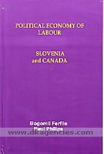 Political economy of labour :  Slovenia and Canada /
