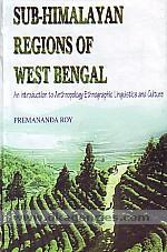 Sub-Himalayan region of West Bengal :  an introduction to anthropology, ethnographic, linguistics and culture /