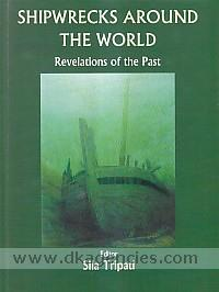 Shipwrecks around the world :  revelations of the past /