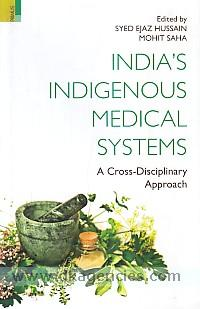 India's indigenous medical systems :  a cross-disciplinary approach /