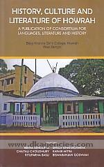 History, culture and literature of Howrah :  a publication of Consortium for Languages, Literature and History, Bijoy Krishna Girls' College, Howrah, West Bengal /