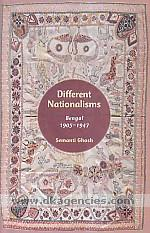 Different nationalisms :  Bengal, 1905-1947 /