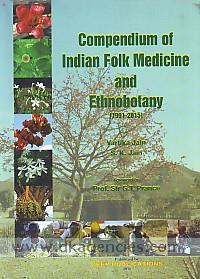 Compendium of Indian folk medicine and ethnobotany (19912015) /