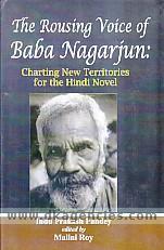 The rousing voice of Baba Nagarjun :  charting new territories for the Hindi novel /