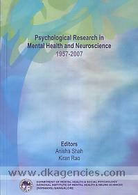 Psychological research in mental health and neuroscience, 1957-2007 /