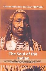The soul of the Indian :  an interpretation /