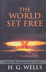 The world set free :  a story of mankind /
