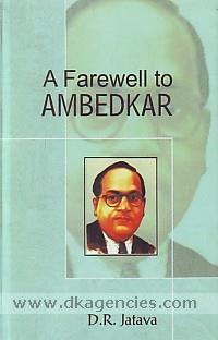 A farewell to Ambedkar /