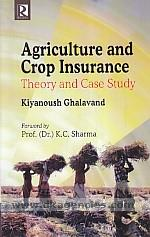 Agriculture and crop insurance :  theory and case study /