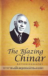 The blazing chinar :  an autobiography /