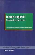 Indian English reframing the issue :  a diversity-centred, sociolinguistic approach to the English of Indians /