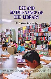 Use and maintenance of the library /