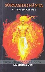 Suryasiddhanta :  an inherent almanac /