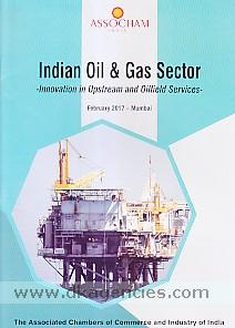 Indian oil & gas sector :  innovation in upstream and oilfield services, February 2017 - Mumbai.
