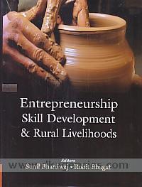 Entrepreneurship, skill development and rural livelihoods /