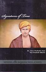 Signatures of time :  a collection of 231 letters written by Swami Dayanand Sarasvati in the 19th century India /