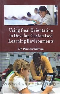 Using goal orientation to develop customised learning environment /