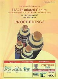 International Colloquium on H.V. Insulated Cables (under the aegis of CIGRE SC B1 on HV insulated cables) 13th-14th October 2017 New Delhi (India) :  proceedings /