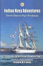 Indian Navy adventures :  seven seas to high Himalayas /