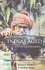 India's aged :  needs and vulnerabilities /