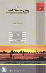 The land surveying :  law, practice & procedure /