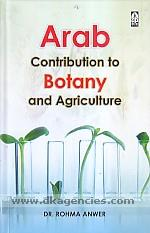 Arab contribution to botany and agriculture /
