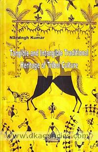 Tangible and intangible traditional heritage of tribal culture /
