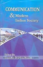 Communication & modern Indian society /