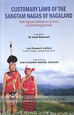 Customary laws of Sangtam Nagas of Nagaland :  with special reference to their land holding system /