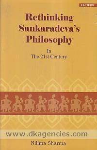 Rethinking Sankaradeva's philosophy in 21st century /