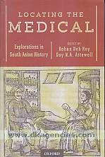 Locating the medical :  explorations in South Asian history /