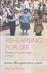 Rehearsing for life :  theatre for social change in Nepal /