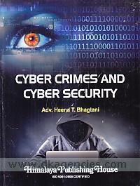 Cyber crimes and cyber security /